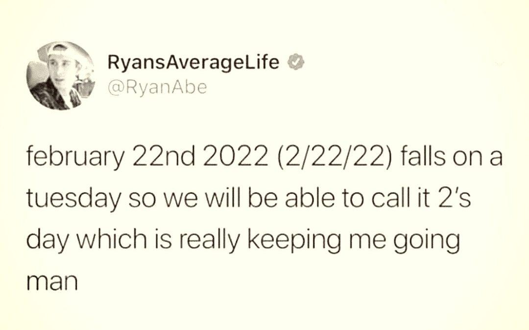 """Der 22.02.2022 ist tatsächlich auch noch ein [engl.:] """"2s-day"""""""